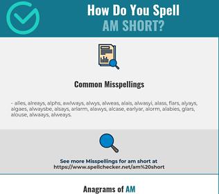 Correct spelling for am short