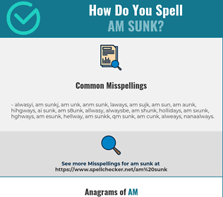 Correct spelling for am sunk