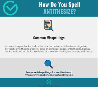 Correct spelling for antithesize