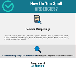 Correct spelling for ardencies