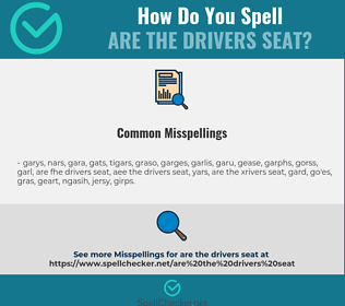 Correct spelling for are the drivers seat