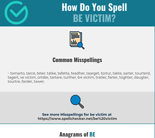 Correct spelling for be victim