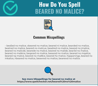 Correct spelling for beared no malice