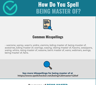 Correct spelling for being master of