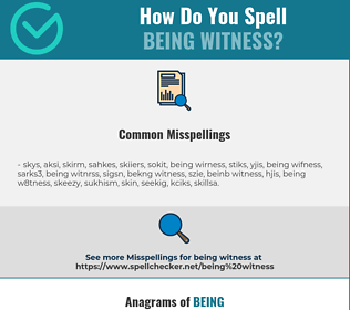 Correct spelling for being witness