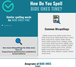 Correct spelling for bide ones time
