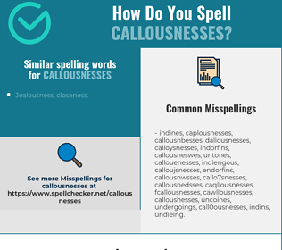 Correct spelling for callousnesses