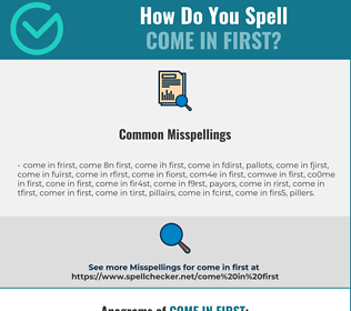 Correct spelling for come in first