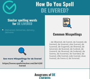 Correct spelling for de livered