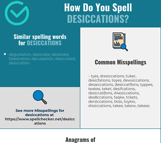 Correct spelling for desiccations
