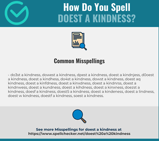 Correct spelling for doest a kindness