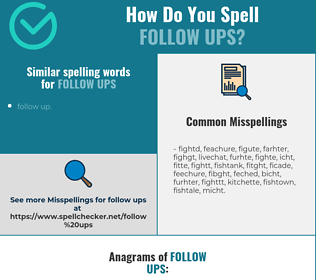 Correct spelling for follow ups