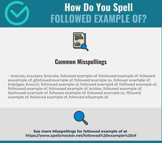 Correct spelling for followed example of