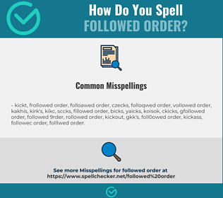 Correct spelling for followed order