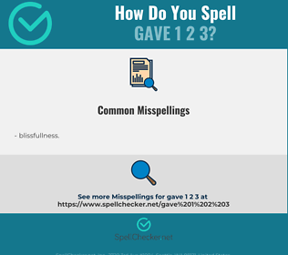 Correct spelling for gave 1 2 3