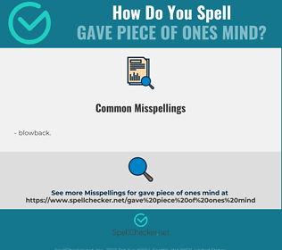 Correct spelling for gave piece of ones mind