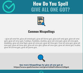 Correct spelling for give all one got