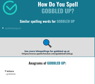 Correct spelling for gobbled up