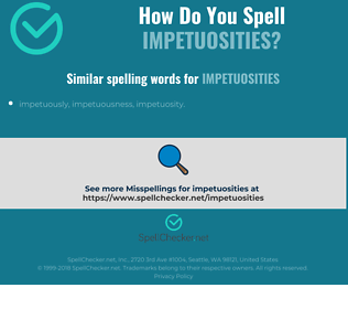 Correct spelling for impetuosities
