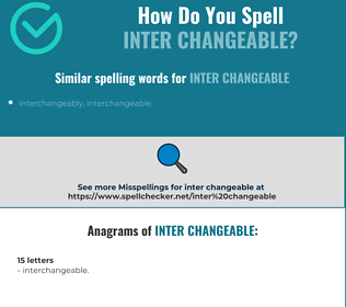 Correct spelling for inter changeable