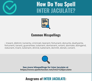 Correct spelling for inter jaculate