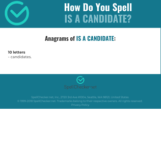 Correct spelling for is a candidate