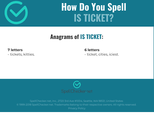 Correct spelling for is ticket