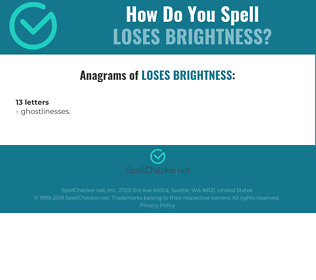 Correct spelling for loses brightness