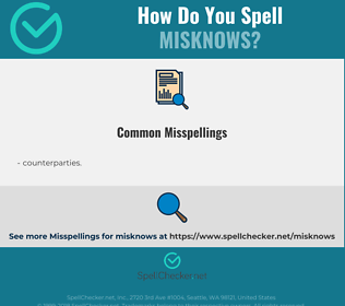 Correct spelling for misknows