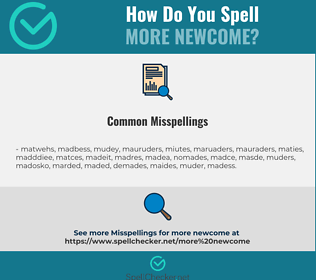 Correct spelling for more newcome