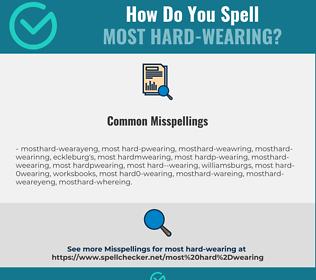 Correct spelling for most hard-wearing