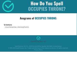 Correct spelling for occupies throne