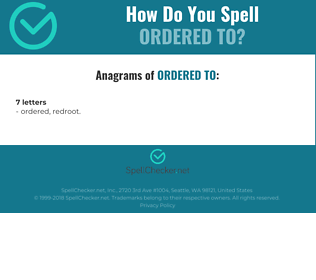 Correct spelling for ordered to