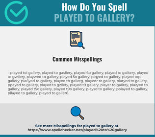 Correct spelling for played to gallery