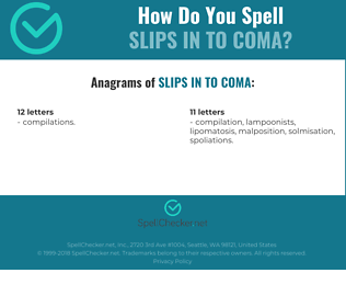 Correct spelling for slips in to coma