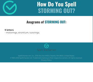 Correct spelling for storming out
