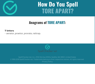 Correct spelling for tore apart