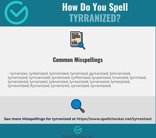 Correct spelling for tyrranized