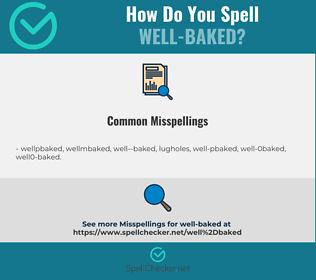 Correct spelling for well-baked