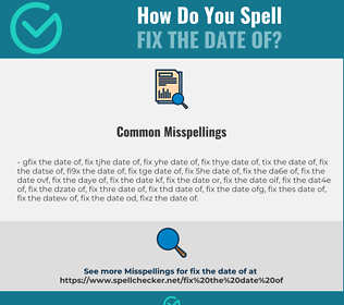Correct spelling for fix the date of