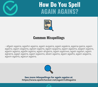 Correct spelling for again agains