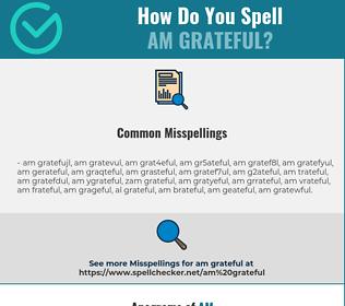 Correct spelling for am grateful
