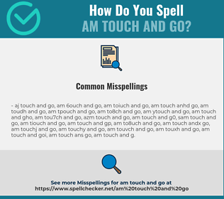 Correct spelling for am touch and go