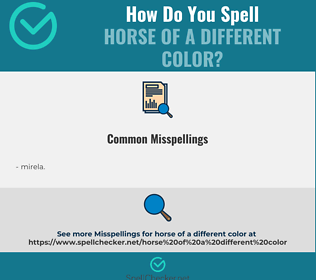 Correct spelling for horse of a different color