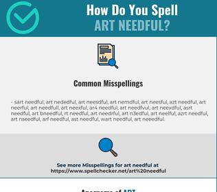 Correct spelling for art needful