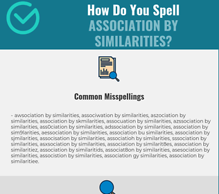 Correct spelling for association by similarities