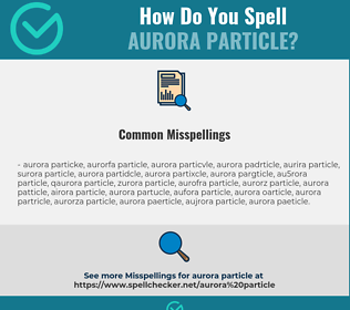 Correct spelling for aurora particle