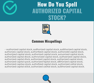 Correct spelling for authorized capital stock