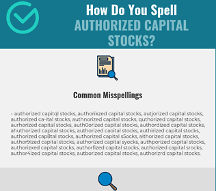 Correct spelling for authorized capital stocks