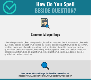 Correct spelling for beside question